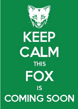 KEEP CALM this Fox is coming soon